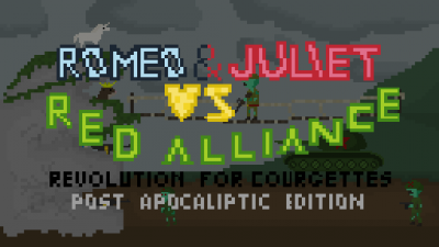 Romeo & Juliet vs Red Alliance: Revolution for courgettes post-apocaliptic edition